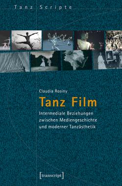 Tanz Film von Rosiny,  Claudia