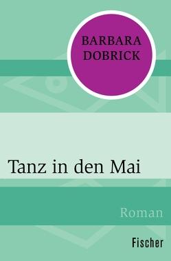 Tanz in den Mai von Dobrick,  Barbara