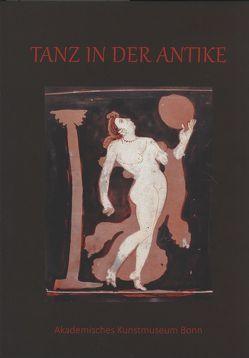 Tanz in der Antike von Kressirer,  Kornelia, Rumscheid,  Frank