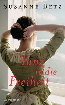 Tanz in die Freiheit von Betz,  Susanne