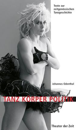 Tanz Körper Politik von Odenthal,  Johannes