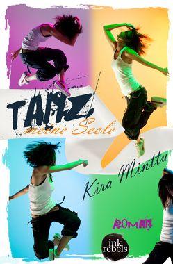 Tanz, meine Seele von Minttu,  Kira