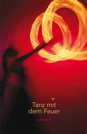 Tanz mit dem Feuer von Ranftl,  Gudrun