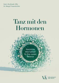 Tanz mit den Hormonen von Burkhardt,  Katharina Maria, Friesenbichler,  Margit