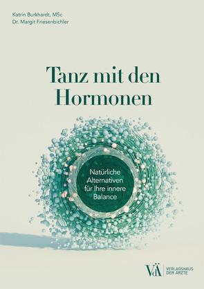 Tanz mit den Hormonen von Burkhardt,  Katrin, Friesenbichler,  Margit