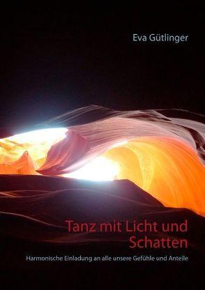 Tanz mit Licht und Schatten von Gütlinger,  Eva