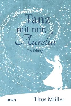 Tanz mit mir, Aurelia (eBook)