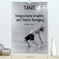 TANZ! (Premium, hochwertiger DIN A2 Wandkalender 2020, Kunstdruck in Hochglanz) von Geyer,  Ulrich