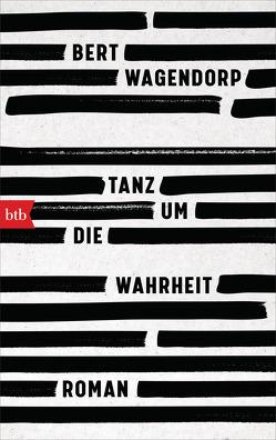 Tanz um die Wahrheit von Ecke,  Andreas, Wagendorp,  Bert