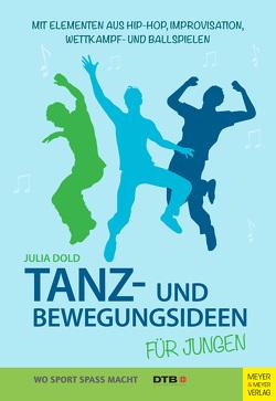 Tanz- und Bewegungsideen für Jungen von Dold,  Julia