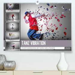 Tanz Vibration (Premium, hochwertiger DIN A2 Wandkalender 2020, Kunstdruck in Hochglanz) von Meutzner,  Dirk