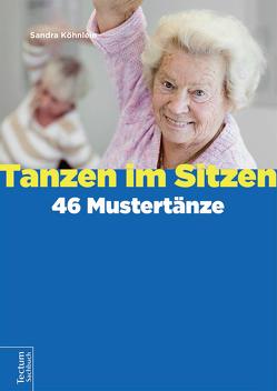 Tanzen im Sitzen – 46 Mustertänze von Köhnlein,  Sandra