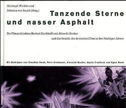 Tanzende Sterne und Nasser Asphalt von Rauch,  Johanna von, Winkler,  Christoph