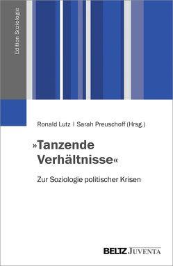 »Tanzende Verhältnisse« von Lutz,  Ronald, Preuschoff,  Sarah