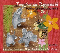 Tanzfest im Regenwald von Afrika von Fröhlich,  Mary A, Kuntu, Ostermayer,  Hansjörg, Portele,  Chris
