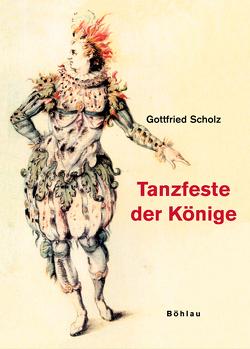 Tanzfeste der Könige von Scholz,  Gottfried