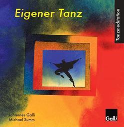 Tanzmeditation Eigener Tanz von Galli,  Johannes, Summ,  Michael