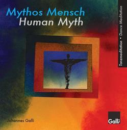Tanzmeditation Mythos Mensch von Galli,  Johannes, Summ,  Michael