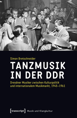 Tanzmusik in der DDR von Bretschneider,  Simon
