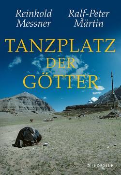 Tanzplatz der Götter von Märtin,  Ralf-Peter, Messner,  Reinhold