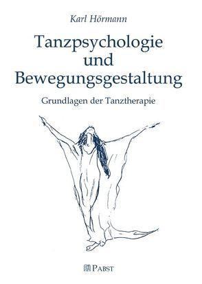 Tanzpsychologie und Bewegungsgestaltung von Hörmann,  Karl