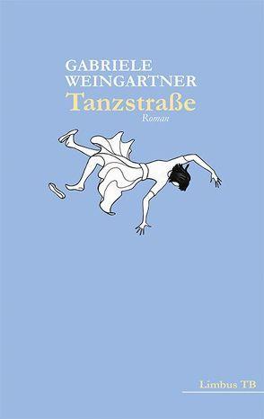 Tanzstraße von Weingartner,  Gabriele