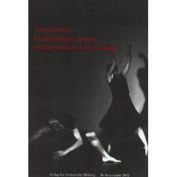 Tanztraining, Empfindungsschulung und persönliche Entwicklung von Etges, Gelpke, Gremmler-Fuhr,  Martina, Kappert,  Detlef, Michalke