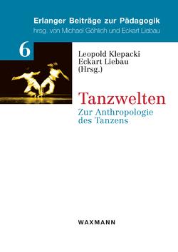 Tanzwelten von Klepacki,  Leopold, Liebau,  Eckart