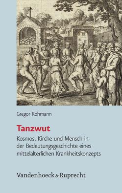 Tanzwut von Rohmann,  Gregor