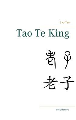Tao Te King von Tse,  Lao