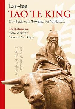 Tao Te King von Kopp,  Zensho W., Lao-Tse