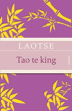 Tao te king – Das Buch vom Sinn und Leben von Laotse