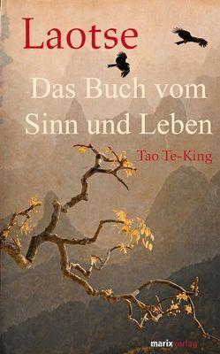 Tao Te-King – Das Buch vom Sinn und Leben von Laotse, Wilhelm,  Richard