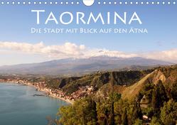 Taormina, die Stadt mit Blick auf den Ätna (Wandkalender 2021 DIN A4 quer) von Seidl,  Helene