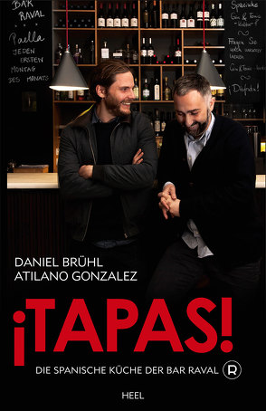 ¡Tapas! von Atilano Gonzalez, Brühl,  Daniel, Daniel Brühl, Gonzalez,  Atilano