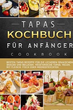 Tapas Kochbuch für Anfänger von Kaestner,  Marcel
