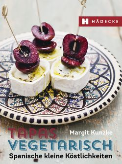 Tapas vegetarisch von Kunzke,  Margit
