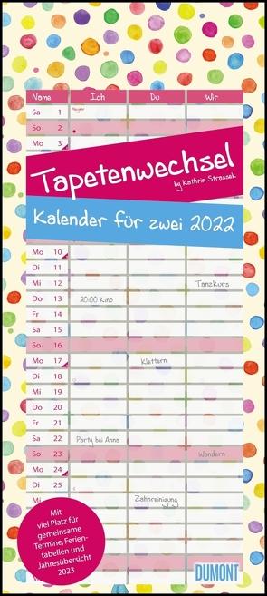 Tapetenwechsel 2022 ‒ Kalender für zwei ‒ Notizkalender ‒ Partner-Planer ‒ Format 22 x 49,5 cm von Strassek,  Kathrin