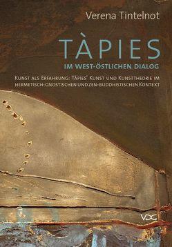 Tàpies im west-östlichen Dialog von Tintelnot,  Verena