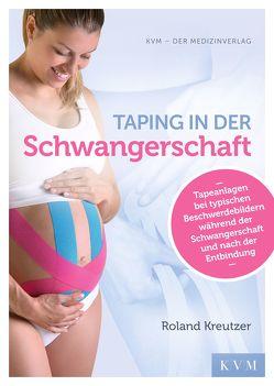 Taping in der Schwangerschaft von Kreutzer,  Roland