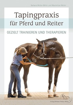 Tapingpraxis für Pferd und Reiter von Kosechi,  Rolf, Weingand,  Phillip, Welter,  Maximilian, Welter-Böller,  Barbara