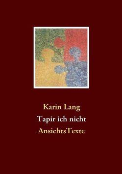 Tapir ich nicht von Lang,  Karin