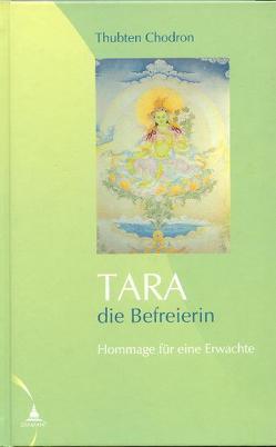 Tara – die Befreierin von Chodron,  Thubten
