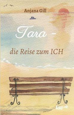 Tara – die Reise zum Ich von Gill,  Anjana