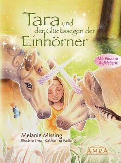 Tara und der Glückssegen der Einhörner von Kelting,  Katharina, Missing,  Melanie