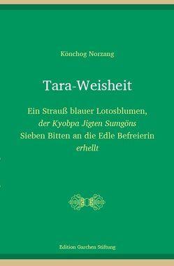 Tara-Weisheit von Norzang,  Könchog, Staron,  Gabriele