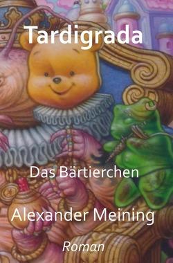 Tardigrada von Meining,  Alexander