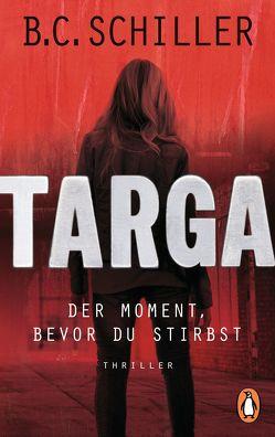 Targa – Der Moment, bevor du stirbst von Schiller,  B.C.