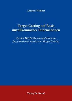 Target Costing auf Basis unvollkommener Informationen von Winkler,  Andreas
