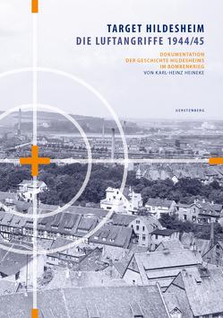 Target Hildesheim: Die Luftangriffe 1944/45 von Heineke,  Karl-Heinz